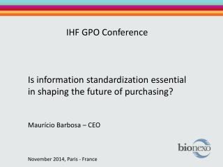 IHF  GPO  Conference  Is information standardization  essential