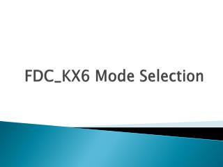 FDC_KX6 Mode Selection