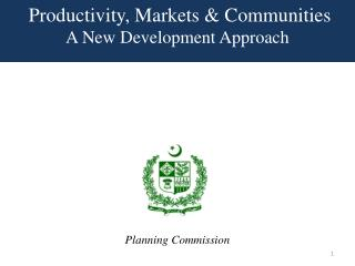 Productivity, Markets & Communities A New Development Approach