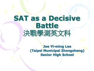 SAT as a Decisive Battle ???????