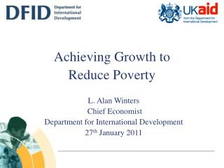 L. Alan Winters  Chief Economist Department for International Development 27 th  January 2011