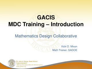 GACIS MDC Training – Introduction