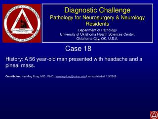 Case 18 History: A 56 year-old man presented with headache and a pineal mass.