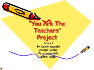 """You Are The Teachers"" Project"