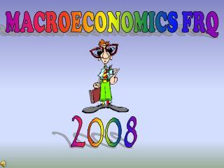 MACROECONOMICS FRQ