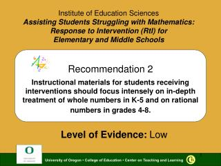 Recommendation 2  Instructional materials for students receiving interventions should focus intensely on in-depth treatm