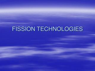 FISSION TECHNOLOGIES