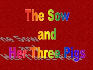 The Sow and Her Three Pigs