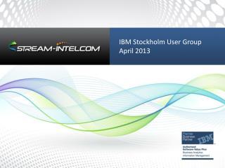 IBM Stockholm User Group April 2013