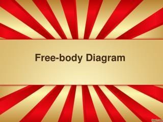 Free- body Diagram