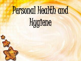 Personal Health and Hygiene