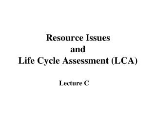 Resource Issues  and  Life Cycle Assessment (LCA)