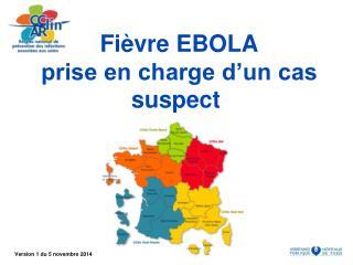Fièvre EBOLA prise en charge d'un cas suspect