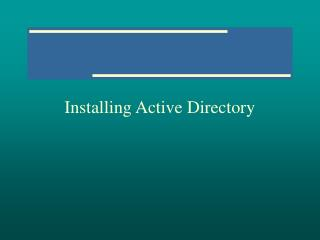 Installing Active Directory