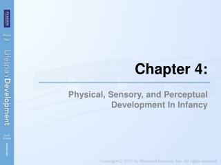 Physical, Sensory, and Perceptual Development In Infancy