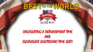 CALCULATING A REPLACEMENT TIME AKA EQUIVALENT ELECTRONIC TIME (EET)