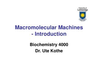 Macromolecular Machines - Introduction