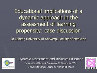 Educational implications of a dynamic approach in the assessment of learning propensity: case discussion Jo Lebeer, Univ