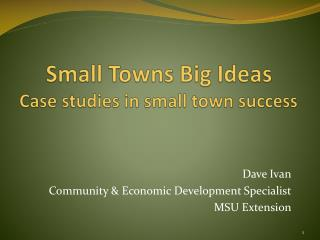 Small Towns Big Ideas Case studies in small town success