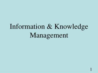 Information & Knowledge Management