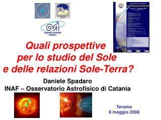 Quali prospettive  per lo studio del Sole   e delle relazioni Sole-Terra?