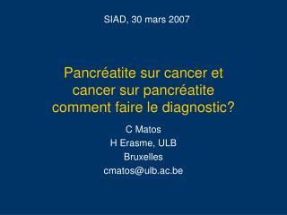 Pancréatite sur cancer et  cancer sur pancréatite comment faire le diagnostic?
