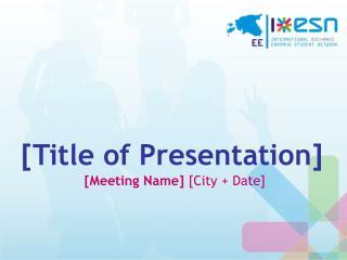 [Title of Presentation]