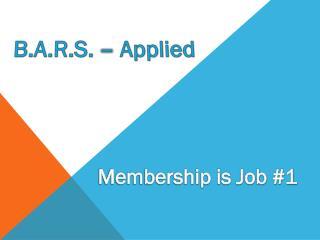 Membership is Job #1