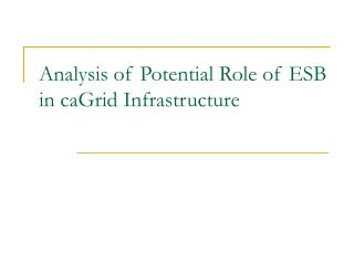 Analysis of Potential Role of ESB in caGrid Infrastructure