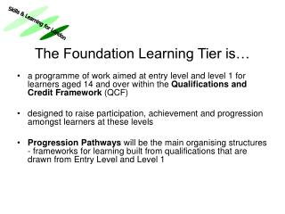 The Foundation Learning Tier is…