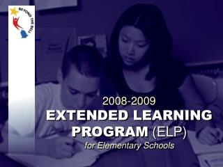 2008-2009  EXTENDED LEARNING PROGRAM  (ELP) for Elementary Schools