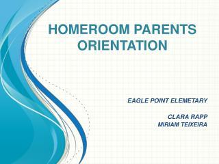 HOMEROOM PARENTS ORIENTATION