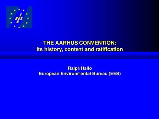 THE AARHUS CONVENTION: Its history, content and ratification