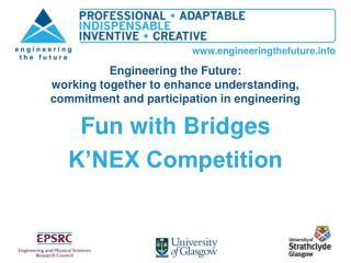 Fun with Bridges K�NEX Competition