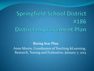 Springfield School District #186  District Improvement Plan