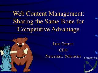 Web Content Management: Sharing the Same Bone for Competitive Advantage