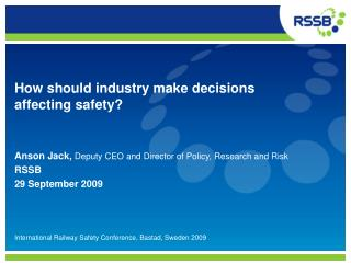 How should industry make decisions affecting safety