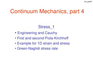 Continuum Mechanics, part 4