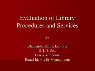 Evaluation of Library Procedures and Services