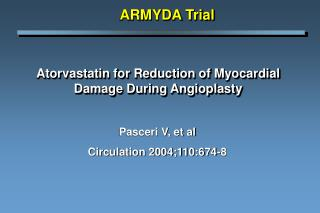 Atorvastatin for Reduction of Myocardial Damage During Angioplasty