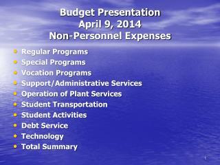 Budget Presentation April 9, 2014 Non-Personnel Expenses