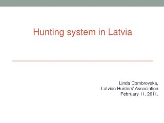 Hunting system in Latvia