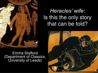 Heracles� wife :  Is this the only story that can be told?