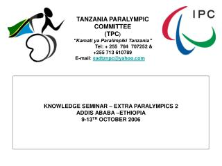 KNOWLEDGE SEMINAR – EXTRA PARALYMPICS 2 ADDIS ABABA –ETHIOPIA 9-13 TH  OCTOBER 2006