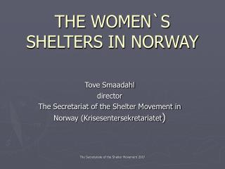 THE WOMEN`S SHELTERS IN NORWAY