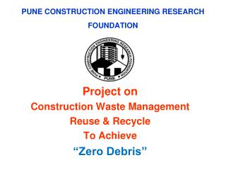 PUNE CONSTRUCTION ENGINEERING RESEARCH FOUNDATION