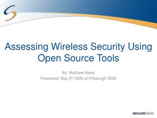 Assessing Wireless Security Using Open Source Tools