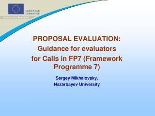 PROPOSAL EVALUATION:  Guidance for evaluators for Calls in FP7 (Framework Programme 7)