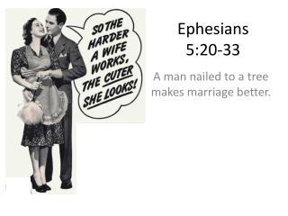 Ephesians 5:20-33