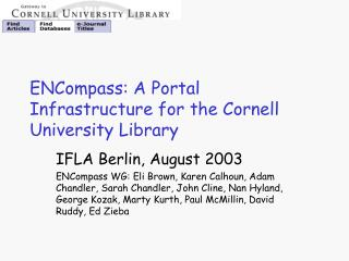 ENCompass: A Portal Infrastructure for the Cornell University Library
